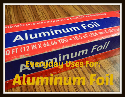 Simple Uses For Everyday Items: Aluminum Foil