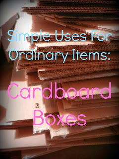 Simple Uses For Everyday Items: Cardboard Boxes
