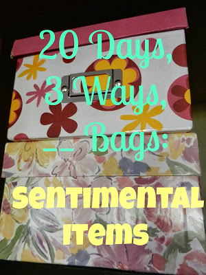 20 Days, 3 Ways, __ Bags: Sentimental Items