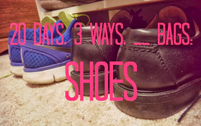 20 Days, 3 Ways, __ Bags: Shoes