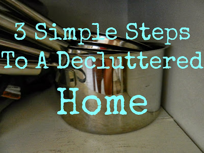 3 Simple Steps To A Decluttered Home