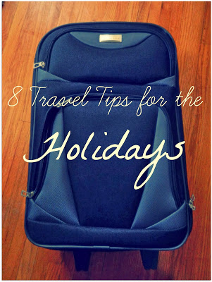 8 Travel Tips for the Holidays