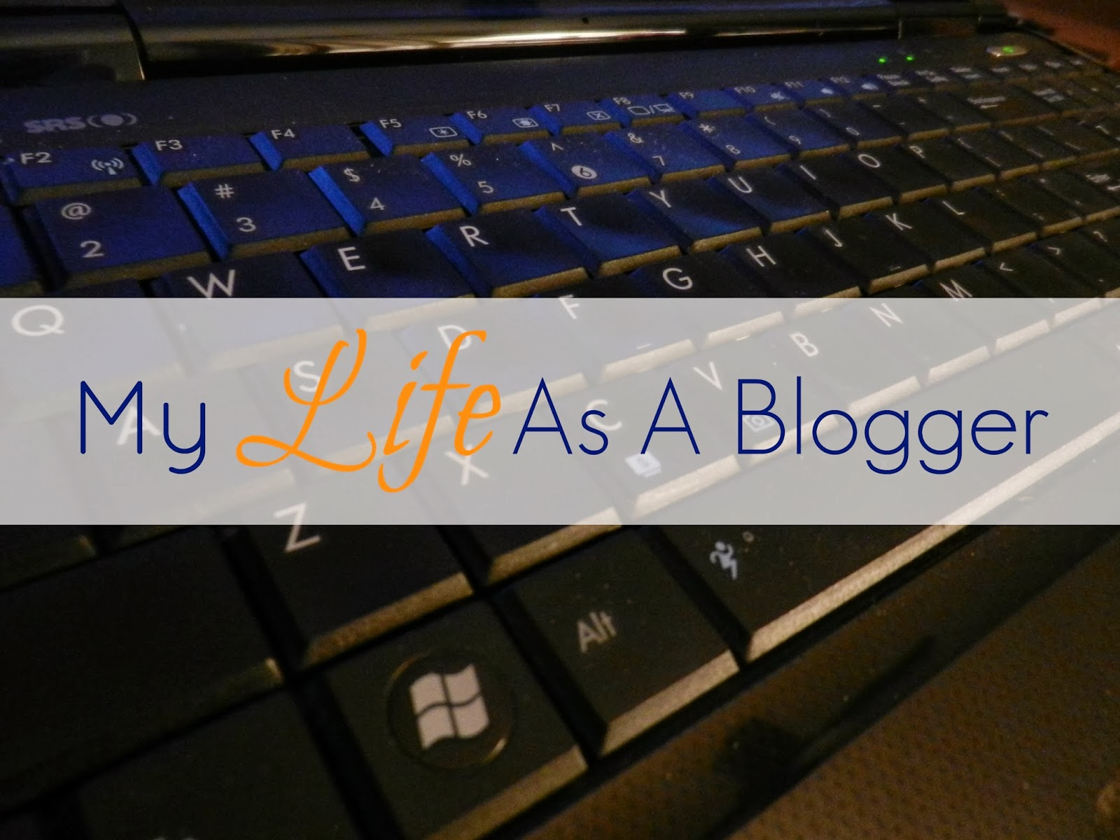 My Life As A Blogger