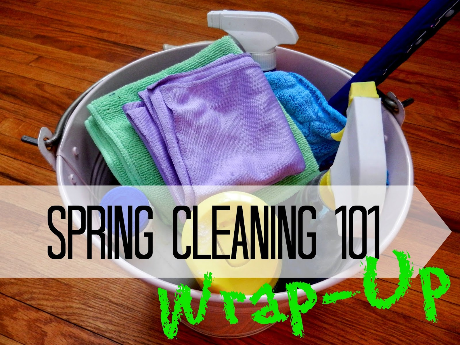 Spring Cleaning 101: Wrap-Up!