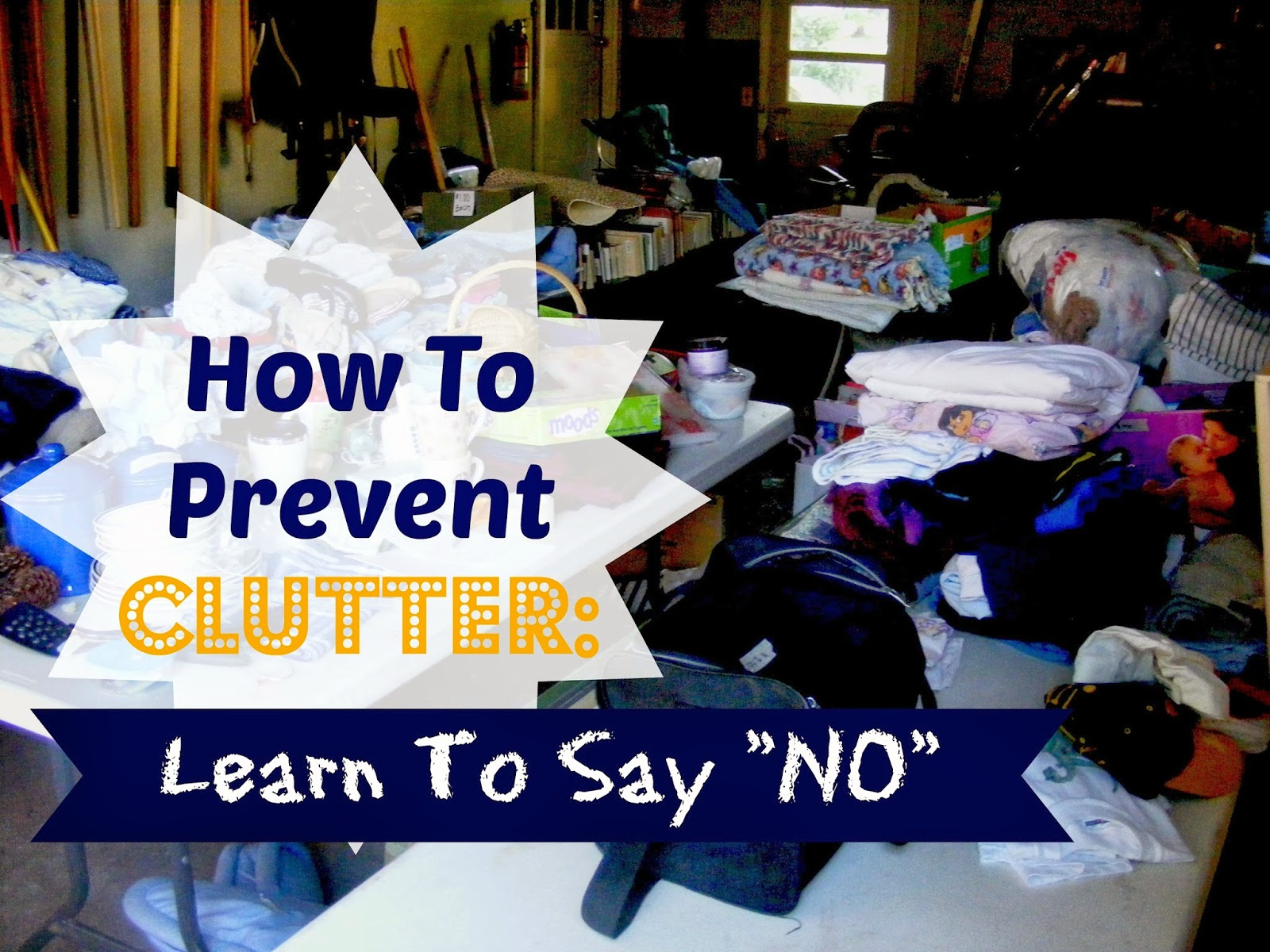 How To Prevent Clutter: Learn To Say NO