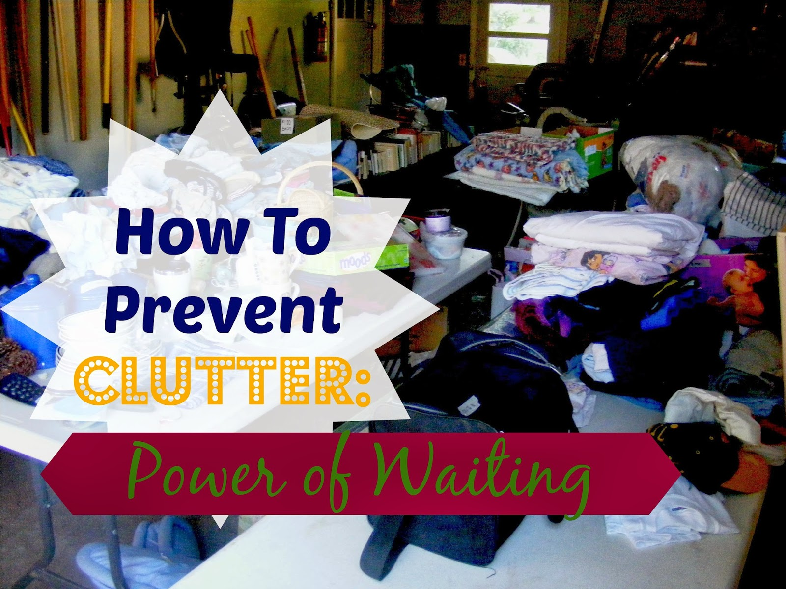 How To Prevent Clutter: Power Of Waiting