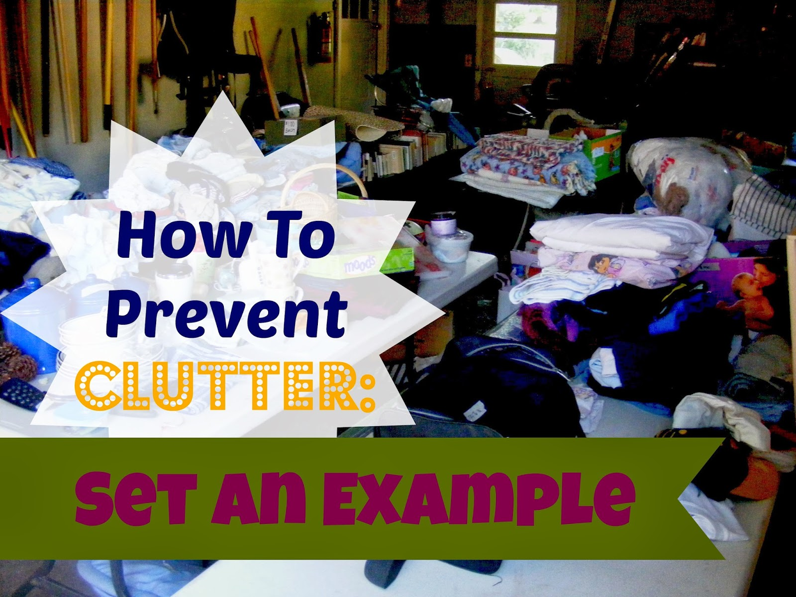 How To Prevent Clutter: Set An Example