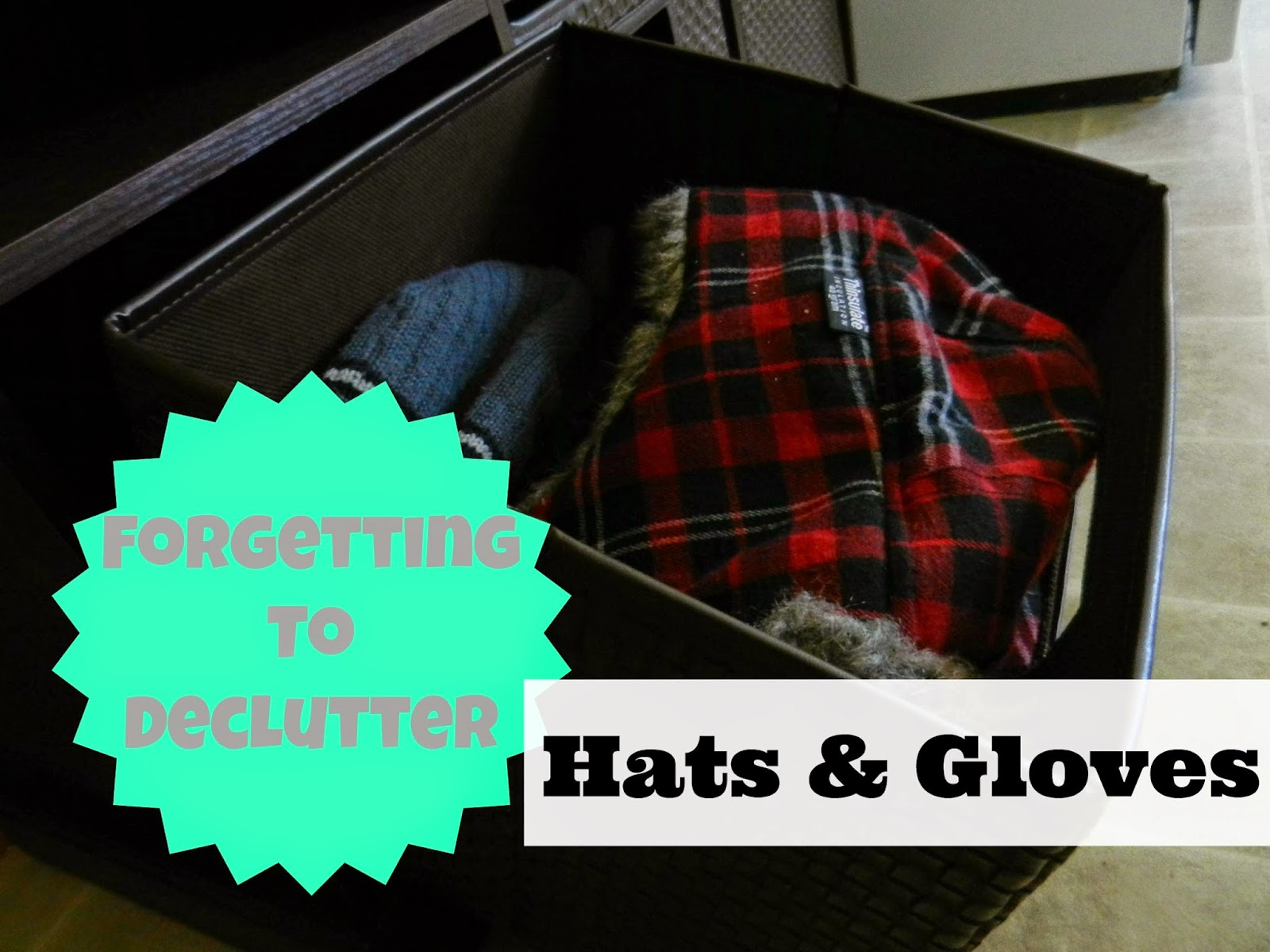 Forgetting To Declutter: Hats and Gloves