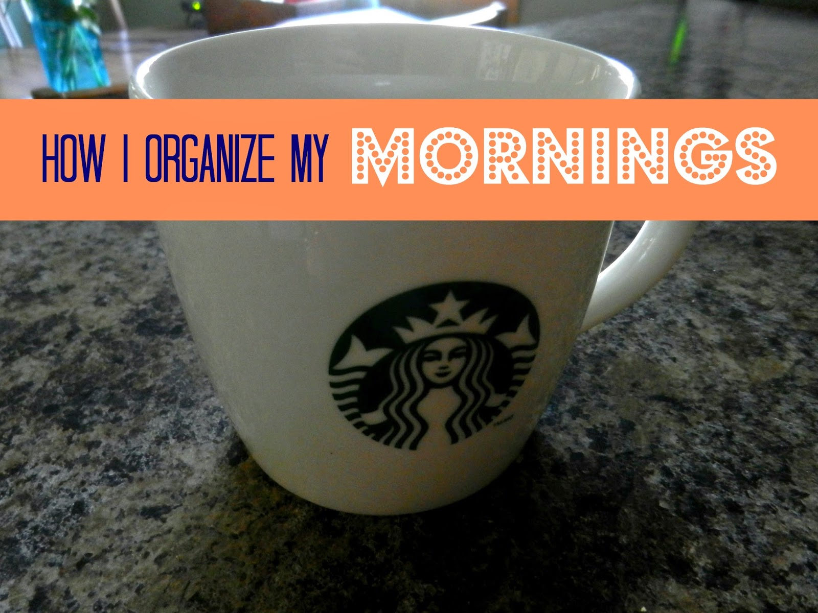 How I Organize My Mornings
