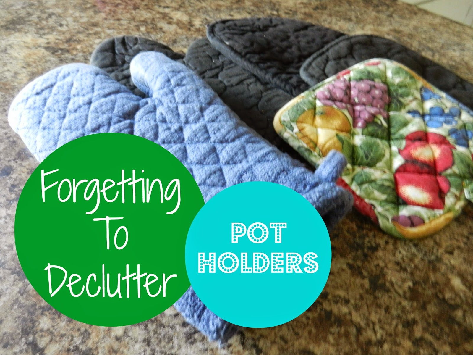 Forgetting To Declutter: Pot Holders