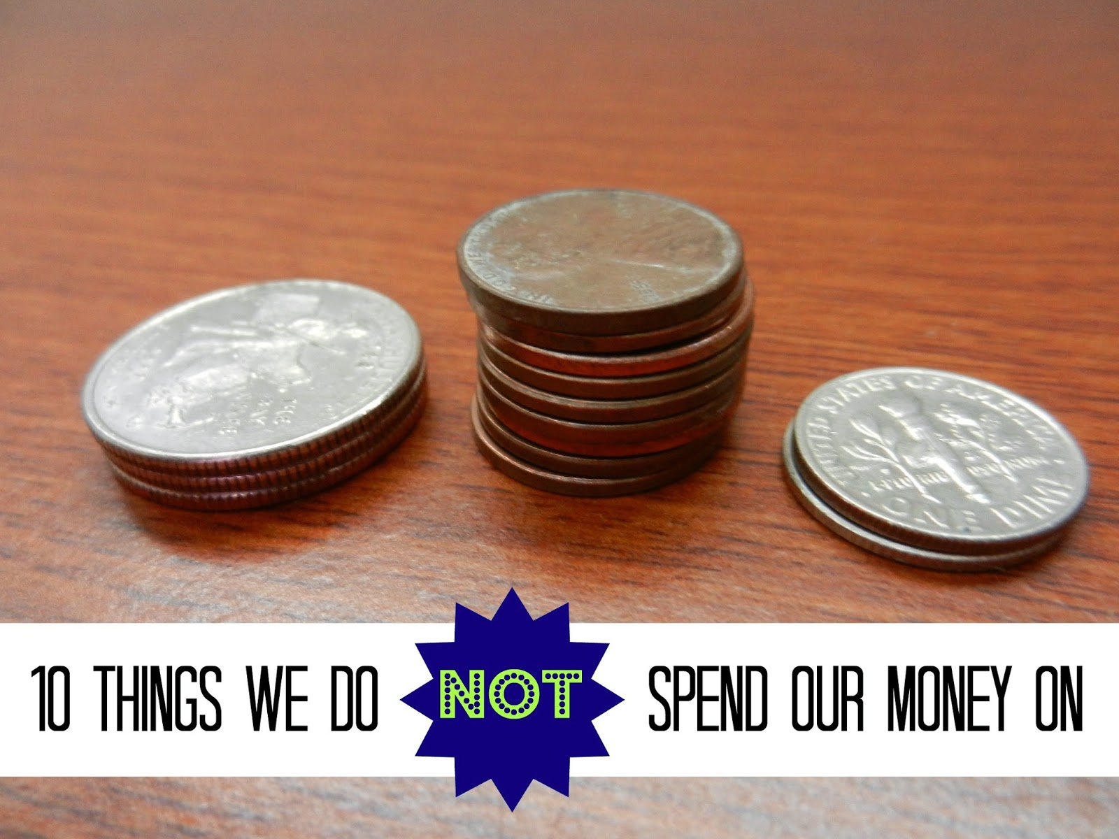 10 Things We Do Not Spend Our Money On