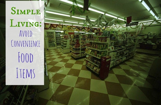 Simple Living: Avoid Convenience Items