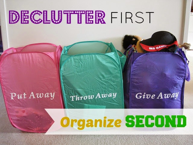 Declutter FIRST, Organize SECOND