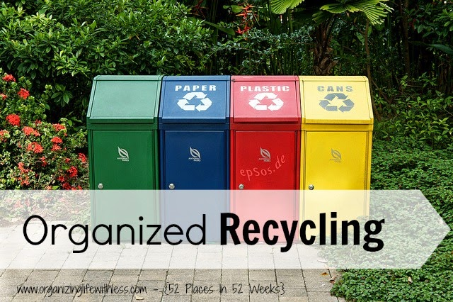 52 Places In 52 Weeks: Organized Recycling