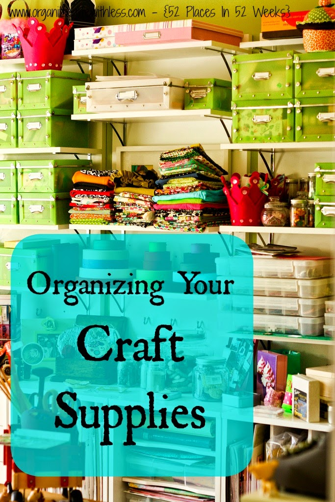 52 Places In 52 Weeks: Organizing Your Craft Supplies