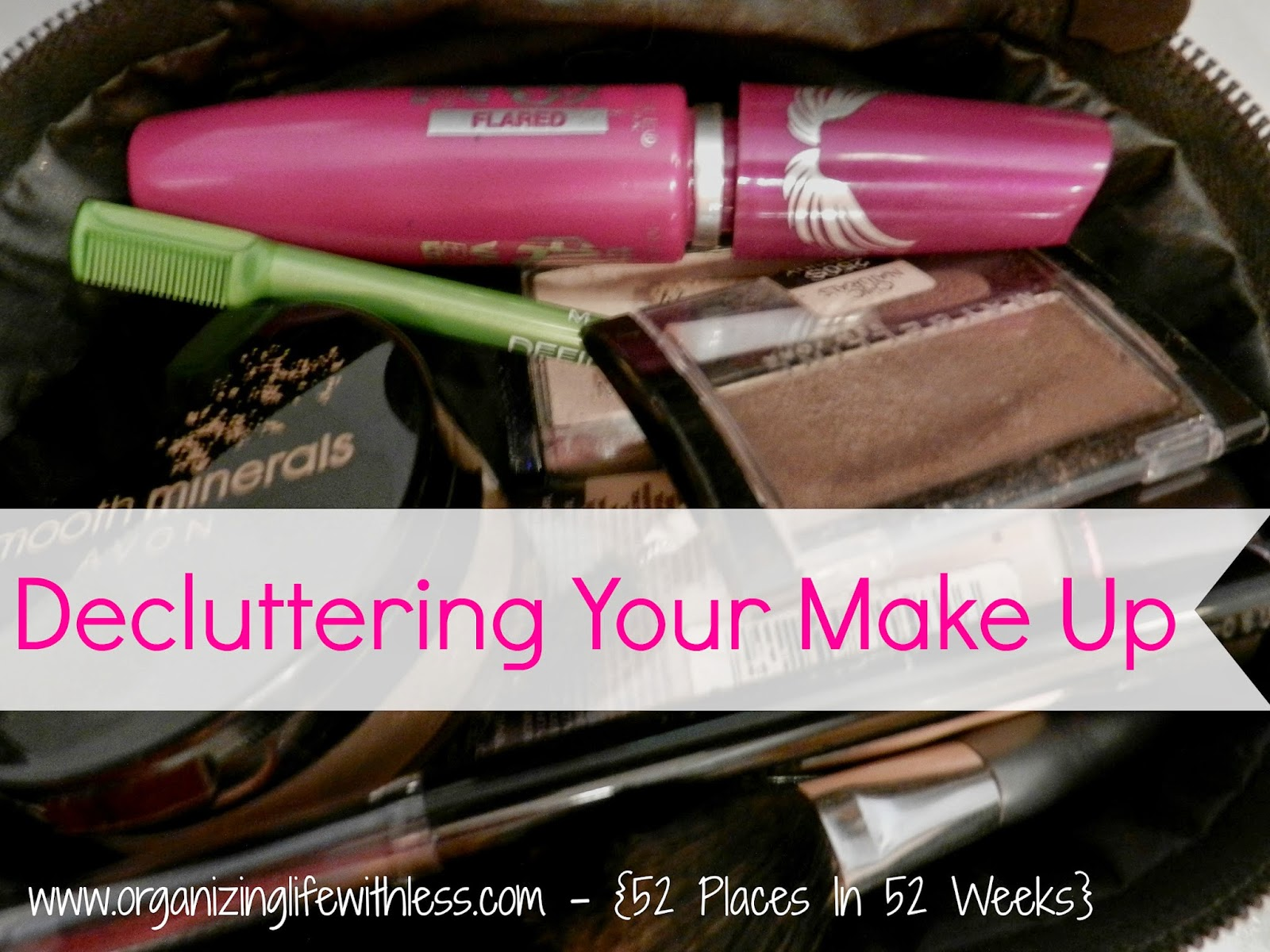 52 Places In 52 Weeks: Decluttering Your Make Up