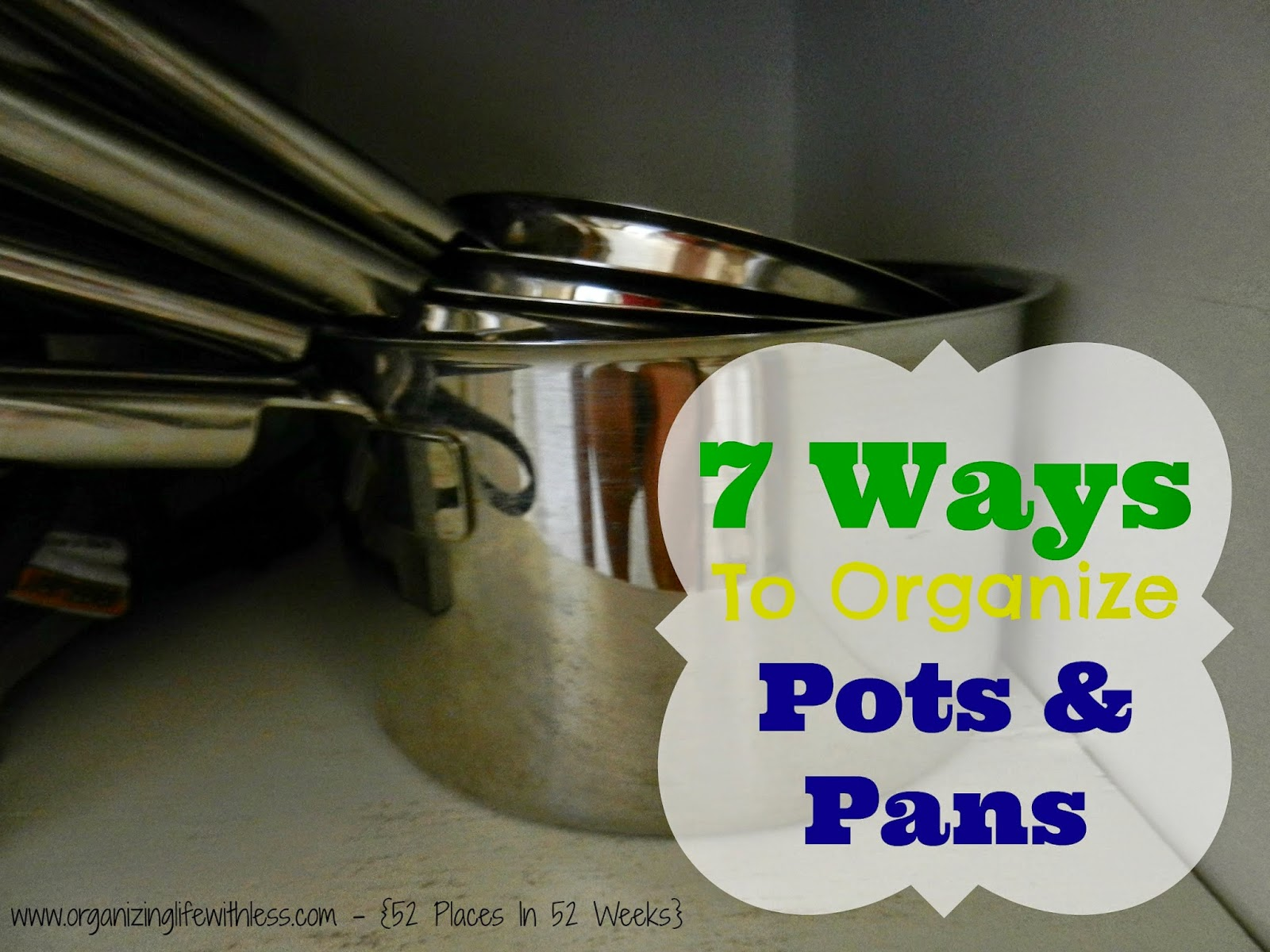 52 Places In 52 Weeks: Organizing Your Pots and Pans