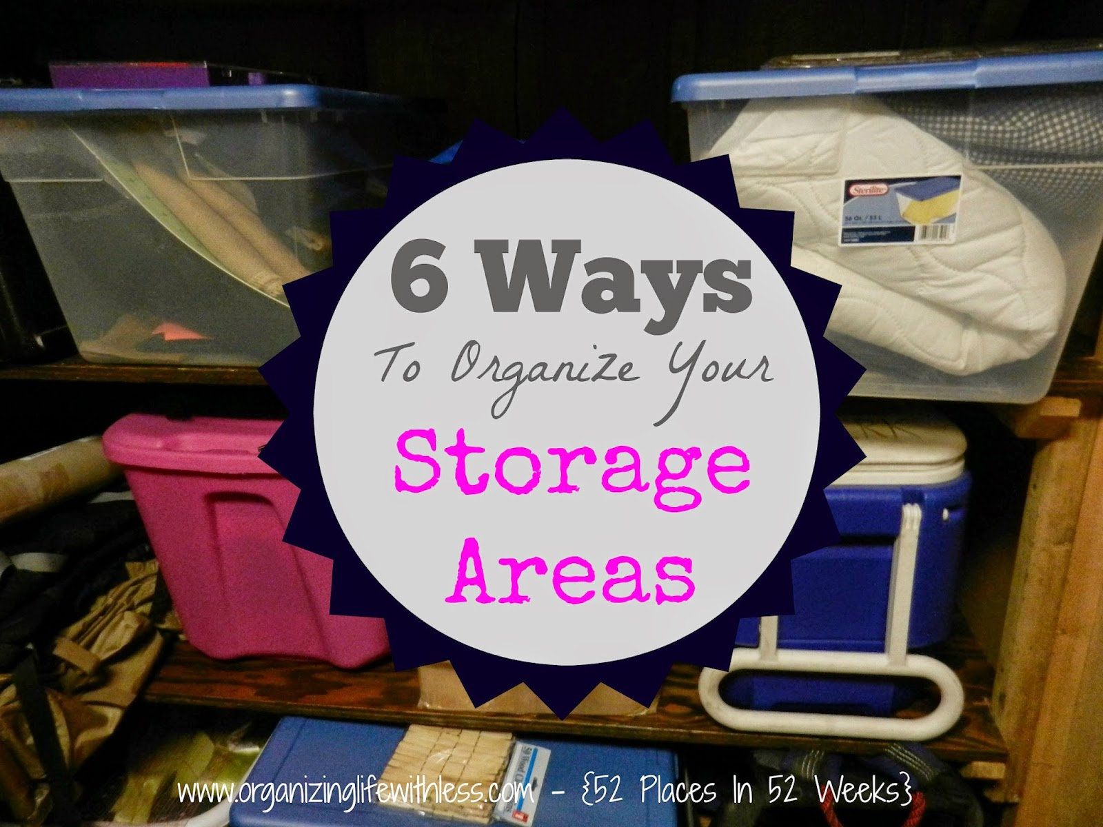 52 Places In 52 Weeks: Organizing Your Storage Areas