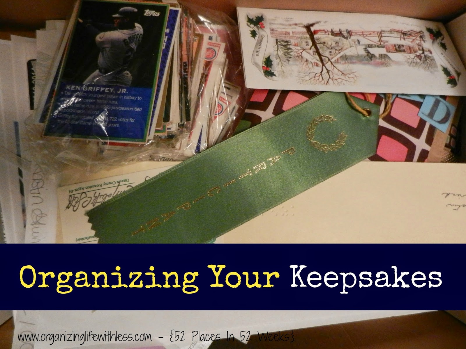 52 Places In 52 Weeks: Organizing Your Keepsakes