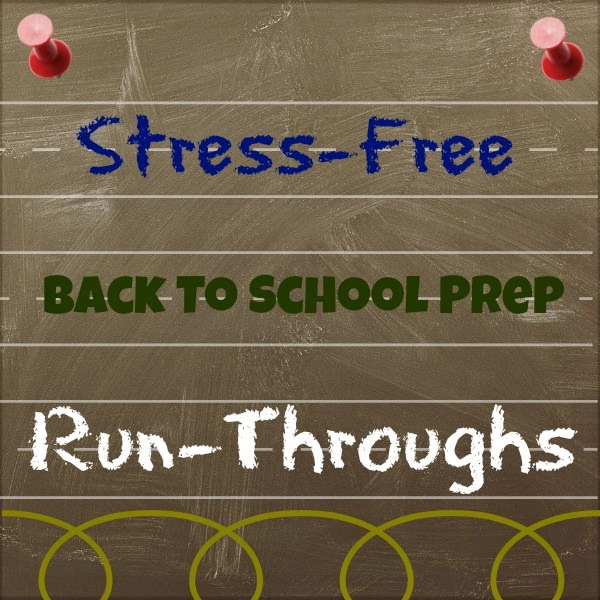 Stress-Free Back To School Prep: Run-Throughs
