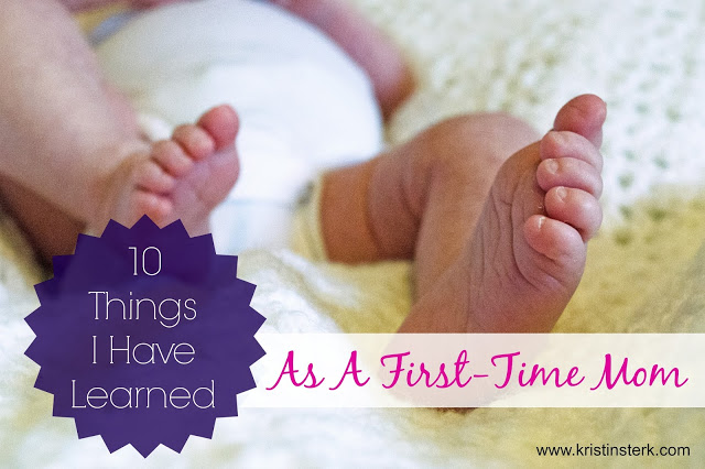 10 Things I Have Learned As A First-time Mom