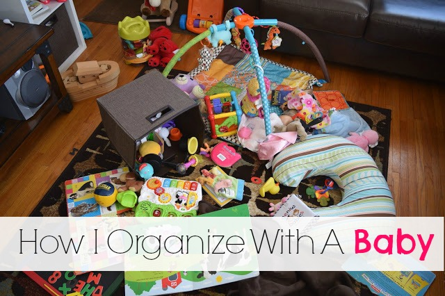 How I Organize With A Baby