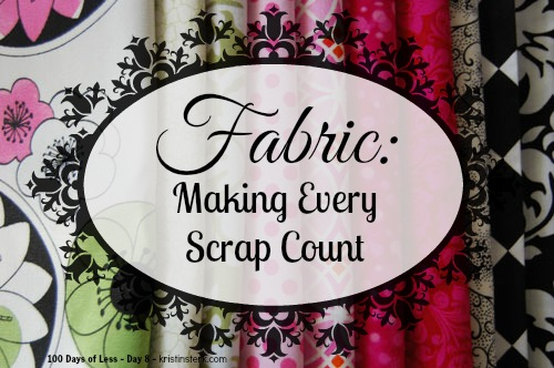 Fabric – Making Every Scrap Count – Day 8