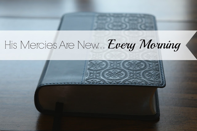 His Mercies Are New, Every Morning