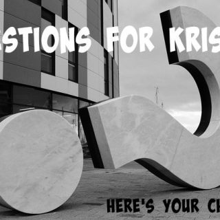 Questions For Kristin