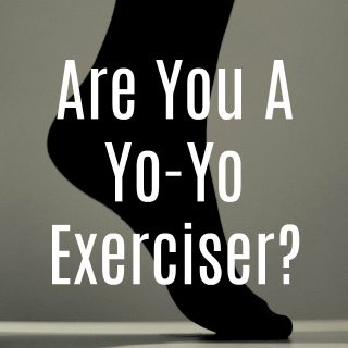 Are You A Yo-Yo Exerciser?