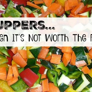 Suppers – When It's Not Worth The Fuss